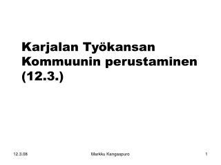 Karjalan Ty kansan Kommuunin perustaminen 12.3.