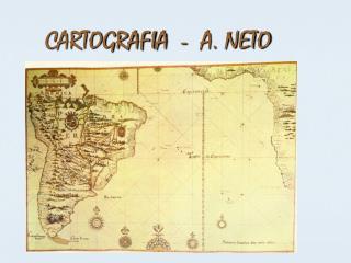 CARTOGRAFIA  -  A. NETO