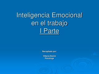 Inteligencia Emocional  en el trabajo I Parte
