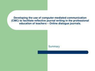Developing the use of computer-mediated communication CMC to facilitate reflective journal writing in the professional e