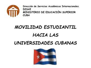 Direcci n de Servicios Acad micos Internacionales. DISAI MINISTERIO DE EDUCACI N SUPERIOR CUBA