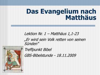 Das Evangelium nach Matth us