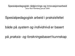 Spesialpedagogisk r dgivnings og innovasjonsarbeid Jorun Buli Holmberg januar 2005