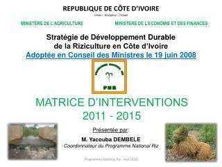 Strat gie de D veloppement Durable  de la Riziculture en C te d Ivoire Adopt e en Conseil des Ministres le 19 juin 2008