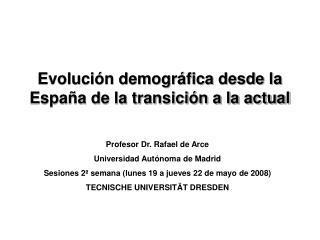 Evoluci n demogr fica desde la Espa a de la transici n a la actual