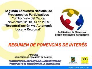 Segundo Encuentro Nacional de Presupuestos Participativos Yumbo, Valle del Cauca Noviembre 12, 13, 14 de 2009  Recentral