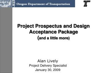 Project Prospectus and Design Acceptance Package and a little more