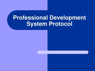 Professional Development System Protocol