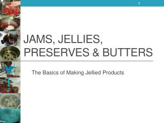 Jams, Jellies, Preserves  Butters