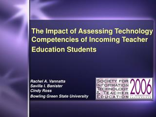 The Impact of Assessing Technology Competencies of Incoming Teacher Education Students