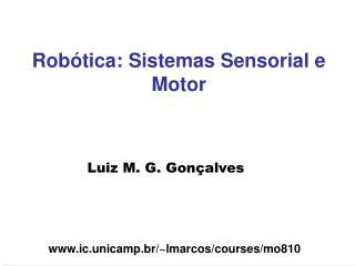Rob tica: Sistemas Sensorial e Motor