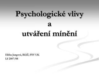 Psychologick  vlivy  a  utv ren  m nen