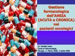 Dr. Daniele Araco Corso di Psiconcologia,  Perugia, 11 Marzo 2008, 2 Aprile 2008