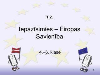 1.2.  Iepazisimies   Eiropas Savieniba