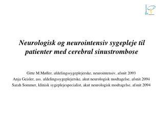 Neurologisk og neurointensiv sygepleje til patienter med cerebral sinustrombose
