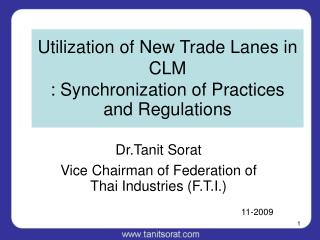 Utilization of New Trade Lanes in CLM : Synchronization of Practices and Regulations