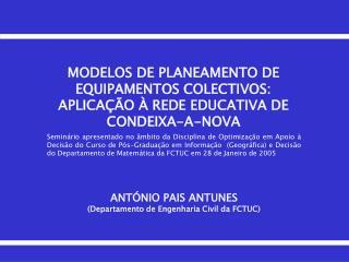 MODELOS DE PLANEAMENTO DE EQUIPAMENTOS COLECTIVOS: APLICA  O   REDE EDUCATIVA DE  CONDEIXA-A-NOVA