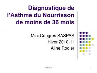 Diagnostique de l Asthme du Nourrisson de moins de 36 mois