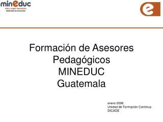 Formaci n de Asesores Pedag gicos MINEDUC Guatemala