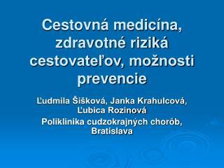 Cestovn  medic na, zdravotn  rizik  cestovatelov, mo nosti prevencie