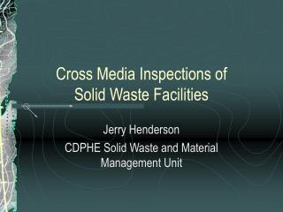 Cross Media Inspections of  Solid Waste Facilities
