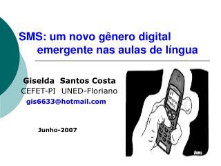 SMS: um novo g nero digital                            e        emergente nas aulas de l ngua