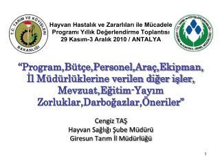 Hayvan Hastalik ve Zararlilari ile M cadele  Programi Yillik Degerlendirme Toplantisi 29 Kasim-3 Aralik 2010