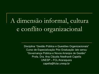 A dimens o informal, cultura e conflito organizacional