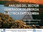 Explorar la eficiencia relativa de los agentes generadores de Energ a El ctrica en Colombia en el a o 2001 a trav s de l