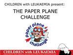 CHILDREN with LEUKAEMIA present: