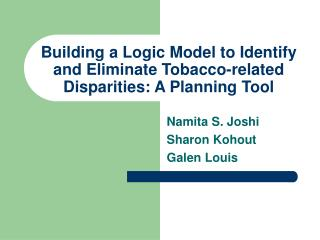 Building a Logic Model to Identify and Eliminate Tobacco-related Disparities: A Planning Tool