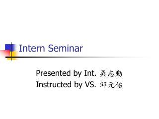 Intern Seminar
