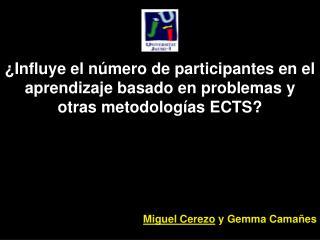Influye el n mero de participantes en el aprendizaje basado en problemas y otras metodolog as ECTS      Miguel Cerezo y