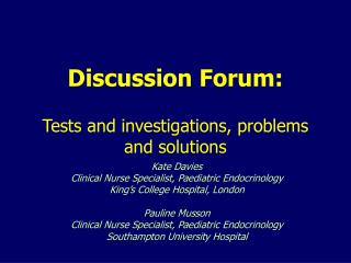 Discussion Forum:  Tests and investigations, problems and solutions