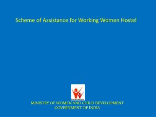 Scheme of Assistance for Working Women Hostel