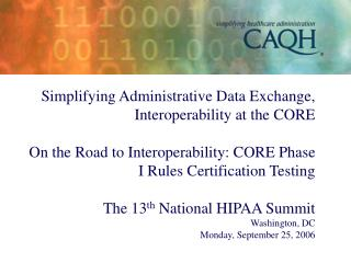 Simplifying Administrative Data Exchange, Interoperability at the CORE   On the Road to Interoperability: CORE Phase I R