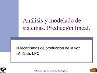 An lisis y modelado de sistemas. Predicci n lineal.