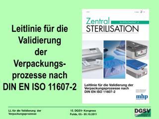 Leitlinie f r die       Validierung      der Verpackungs-prozesse nach DIN EN ISO 11607-2