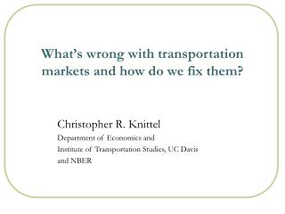 What s wrong with transportation markets and how do we fix them
