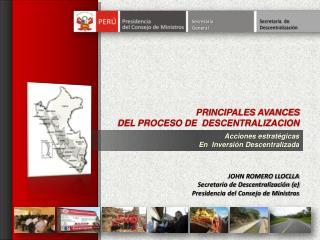JOHN ROMERO LLOCLLA Secretario de Descentralizaci n e  Presidencia del Consejo de Ministros