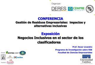 CONFERENCIA Gesti n de Residuos Empresariales:  impactos y alternativas inclusivas  Exposici n Negocios Inclusivos en el