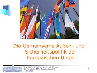 Die Gemeinsame Au en- und Sicherheitspolitik der Europ ischen Union