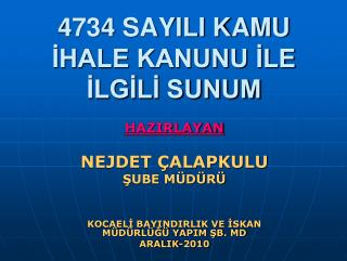 4734 SAYILI KAMU IHALE KANUNU ILE ILGILI SUNUM