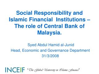 Social Responsibility and Islamic Financial  Institutions  The role of Central Bank of Malaysia.