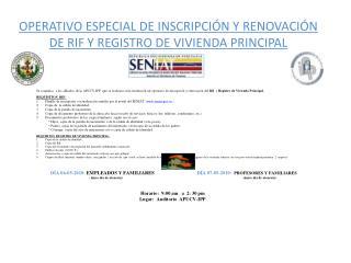 OPERATIVO ESPECIAL DE INSCRIPCI N Y RENOVACI N DE RIF Y REGISTRO DE VIVIENDA PRINCIPAL