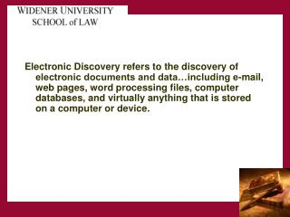 Electronic Discovery refers to the discovery of electronic documents and data including e-mail, web pages, word processi