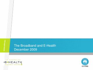 The Broadband and E-Health  December 2009