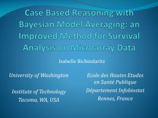 Case Based Reasoning with Bayesian Model Averaging: an Improved Method for Survival Analysis on Microarray Data