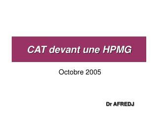 CAT devant une HPMG