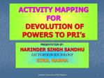 ACTIVITY MAPPING FOR  DEVOLUTION OF POWERS TO PRI s